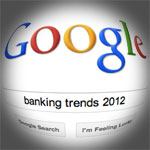 Google Trends Reveal Banking Insights, Social Media Zeitgeist
