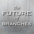 future_of_branches