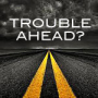 trouble_ahead