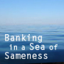 banking_sea_of_sameness