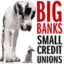 big_banks_small_credit_unions