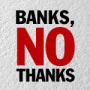 banks_no_thanks