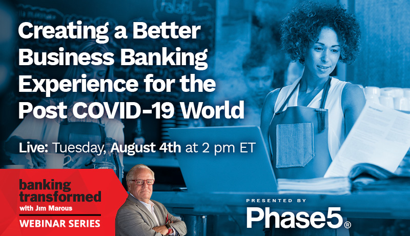 Creating a Better Business Banking Experience for the Post COVID-19 World