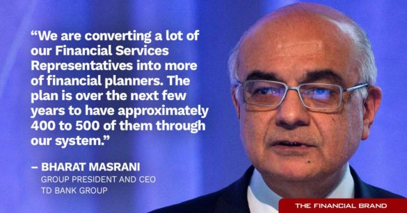 Bharat Masrani TD Bank financial planners quote