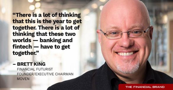 Brett King banking and fintech have to get together quote