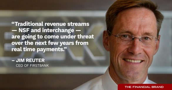 Jim Reuter FirstBank traditional revenue streams quote