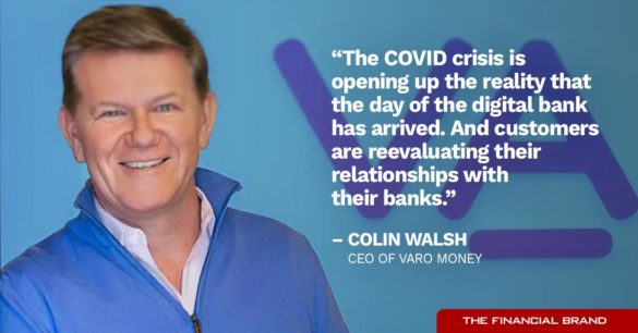 Colin Walsh digital bank has arrived quote