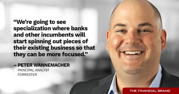 Peter Wannemacher banks becoming more specialized quote