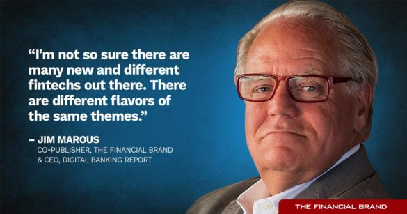 Jim Marous not sure many new differnet fintechs quote