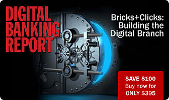 Digital Banking Report | Bricks & Clicks: Building the Digital Branch