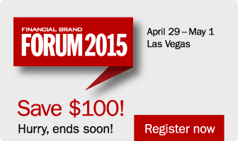 The Financial Brand Forum 2015 | April 29 - May 1 | Las Vegas