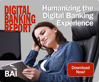 Digital Banking Report | Humanizing the Digital Banking Experience