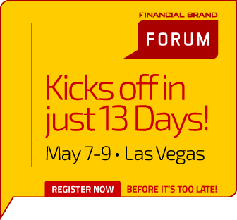 The Financial Brand Forum 2018 | May 7-9 | Las Vegas