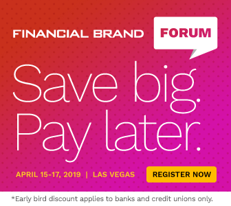 The Financial Brand Forum 2019 | April 15-17 | Las Vegas