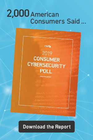 CSI | 2019 Consumer Cybersecurity Poll