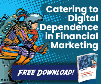 FCTI | Catering to Digital Dependence in Financial Marketing (Free Download)