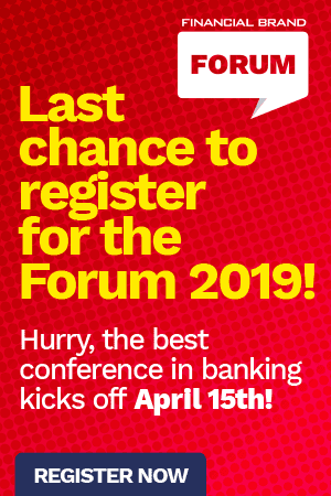 The Financial Brand Forum | April 15-17, 2019