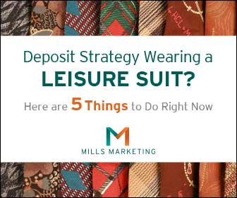 Mills Marketing | Is Your Deposit Strategy Wearing a Leisure Suit?
