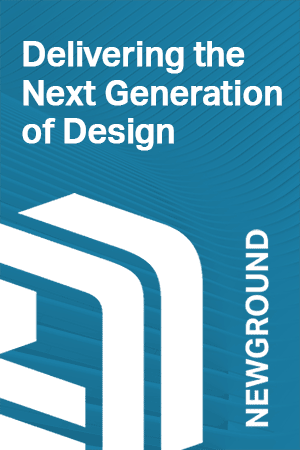 NewGround | Delivering the Next Generation of Design