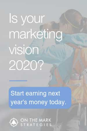 On The Mark Strategies | Is Your Marketing Vision 2020?