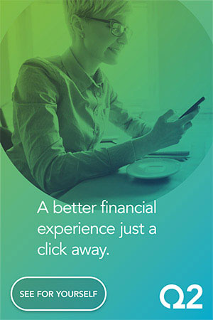 Q2 | A Better Financial Experience is Just a Click Away