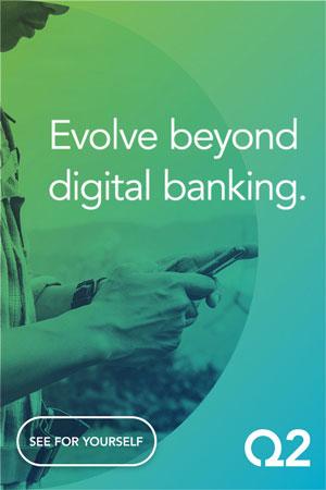 Q2 | Evolve Beyond Digital Banking